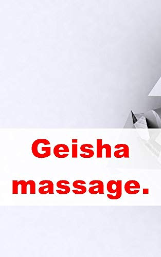 Geisha massage. Exquisite sex romance (Afrikaans Edition)