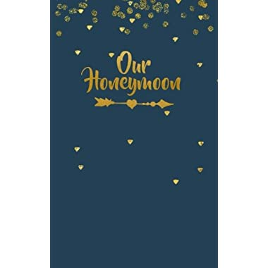 Our Honeymoon: Journal, Small Lined Travel Journal, with Marriage Advice Quotes; for Honeymoon Memories, Honeymoon Travel Diary, Bridal Shower Gift