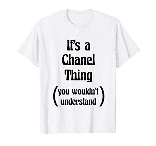 It 's a Chanel, was Sie nicht verstehen TShirt   Geschenk
