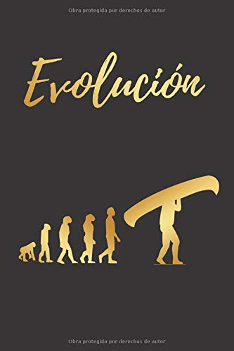EVOLUCIÓN: CUADERNO LINEADO | Diario, Cuaderno de Notas, Apuntes o Agenda | Regalo Creativo y Original para los Amantes del Kayak, Piragua o  Canoa
