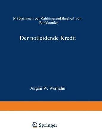 Der notleidende Kredit: Ma????nahmen bei Zahlungsunf????higkeit von Bankkunden (German Edition) by J????rgen W. Werhahn (1965-01-01) : B�cher