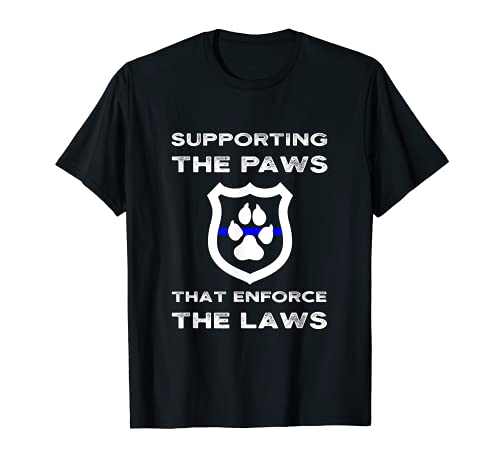 K9 Police Officer Support Supporting Paws That Enforce Laws T-Shirt