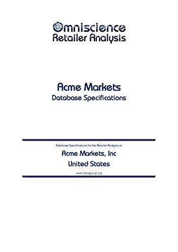 Acme Markets, Inc - United States: Retailer Analysis Database Specifications (Omniscience Retailer Analysis - United States Book 2252) (English Edition)