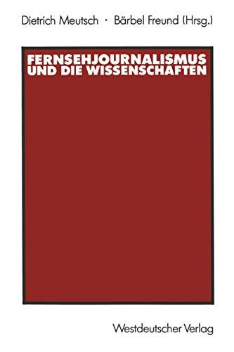 Fernsehjournalismus und die Wissenschaften (German Edition)