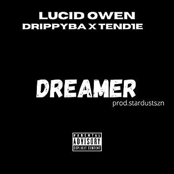 Dreamer! (feat. Drippyba, TEND1E)