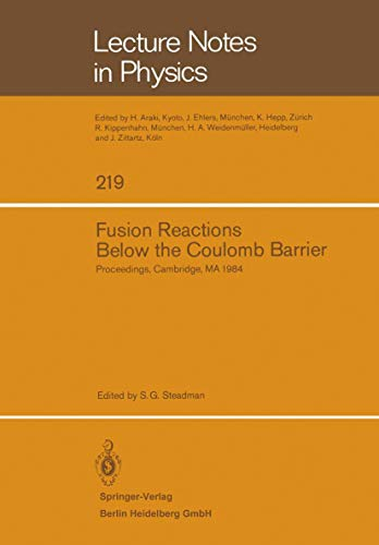 Fusion Reactions Below the Coulomb Barrier: Proceedings Of An International Conference Held At The Massachusetts Institute Of Technology, Cambridge, ... (Lecture Notes in Physics (219), Band 219)