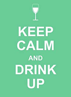 keep calm and drink up quotes