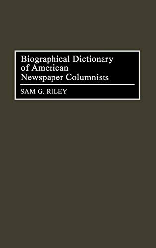 Compare Textbook Prices for Biographical Dictionary of American Newspaper Columnists  ISBN 9780313291920 by Riley, Sam