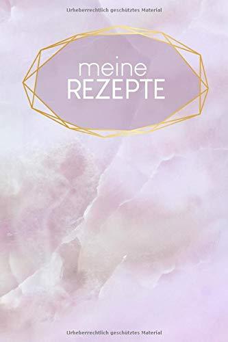Meine Rezepte: Kochrezepte erfassen   zum Ausfüllen   120 Seiten   A5   Rezeptbuch   Ausfüllbuch   Journal für Kochanleitungen   Suppen Aufläufe Fleisch Fisch Nudeln Pizza   Motiv: rosa Quartz