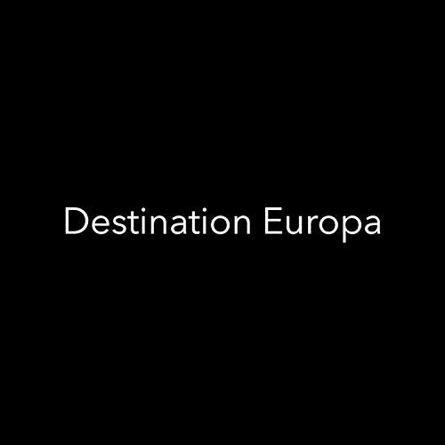 Destination Europa