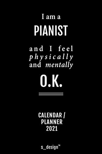 Calendar 2021 for Pianists / Pianist: Weekly Planner / Diary / Journal for the whole year. Space for Notes, Journal Writing, Event Planning, Quotes and Memories