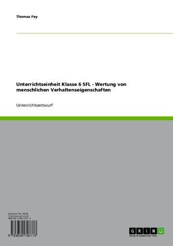 Unterrichtseinheit Klasse 6 SFL - Wertung von menschlichen Verhaltenseigenschaften (German Edition)