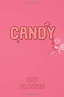 Candy Diet: Candy Diet Planner , It Takes 21 Days to Make, Break a Habit: The Four Stages of Habit - Cue , Craving , Respo...