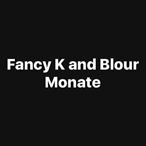 Fancy K and Blour
