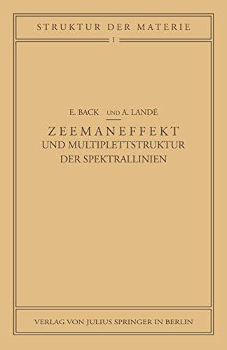 Zeemaneffekt und Multiplettstruktur der Spektrallinien (Struktur und Eigenschaften der Materie in Einzeldarstellungen, 1, Band 1)