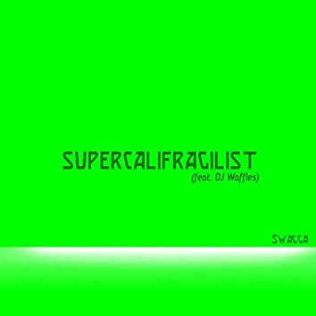 Supercalifragilist (feat. DJ Waffles)