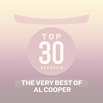 Top 30 Classics - The Very Best of Al Cooper