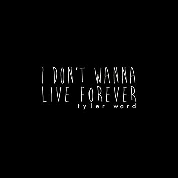 I Don't Wanna Live Forever(Fifty Shades Darker)