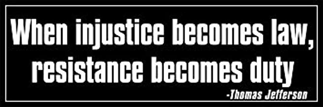 GHaynes Distributing Magnet Jefferson: When Injustice Becomes Law Resistance Becomes Duty Magnetic Magnetic Size: 3 x 9 inch