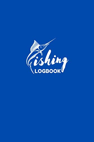 Fishing Logbook: Fisherman's Journal and Record Tracker, Notebook for Fishing Trips with Photo and Review Area