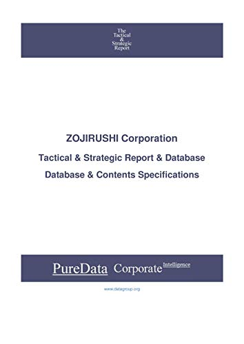 ZOJIRUSHI Corporation: Tactical & Strategic Database Specifications - Japan-Osaka perspectives (Tactical & Strategic - Japan Book 43859) (English Edition)