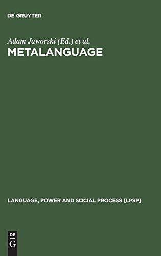 Metalanguage (Language, Power, and Social Process)