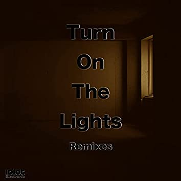 Turn on the lights (Remixes)