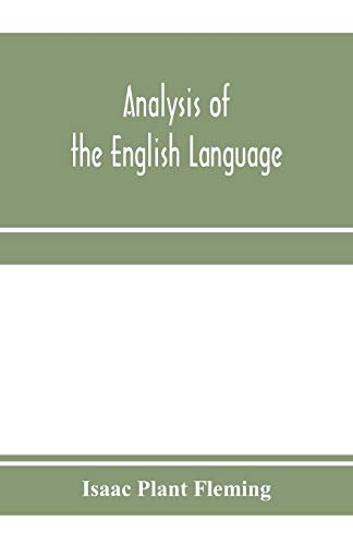 Analysis of the English language: grammar, etymological derivations, praxis