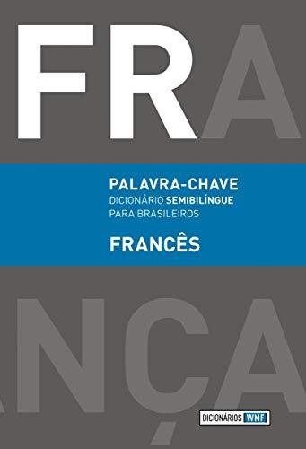 Palavra-chave - Francês: Dicionário semibilíngue para brasileiros