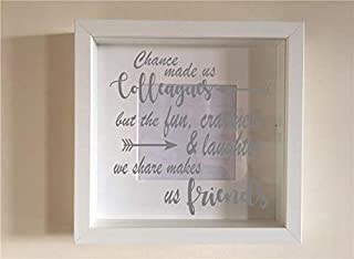 HUANYI Box Frame Personalised Vinyl Wall Art Quote Chance Made us Colleagues, but The Fun, Craziness & Laughter we Share Makes us Friends Decor 1