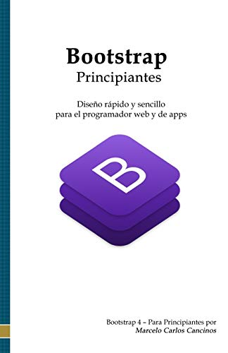 Bootstrap - Principiantes: Diseño rápido y sencillo para el programador web y de apps