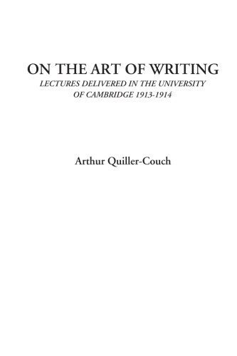 On the Art of Writing (Lectures delivered in the University of Cambridge 1913-1914)