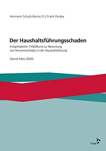 Der Haushaltsführungsschaden: Entgelttabellen TVöD/Bund zur Bewertung von Personenschäden in der Haushaltsführung (Stand: März 2020)