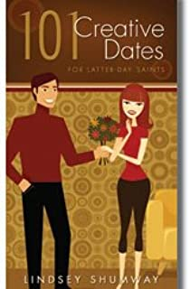 101 Creative Dates for Latter-day Saints - Paperback - Make Dating Fun Again with 101 Ideas for LDS Dates - Ideas for Dating That New Guy or Girl, Dates in Any Weather, and Group Dates. - Author Lindsey Shumway Also Wrote the Book
