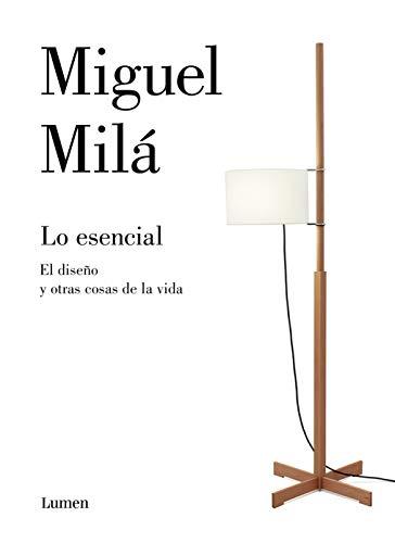 Lo esencial: El diseño y otras cosas de la vida eBook: Milá, Miguel: Amazon.es: Tienda Kindle