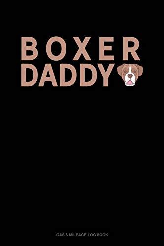 Boxer Daddy: Gas & Mileage Log Book