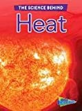 Heat (The Science Behind)