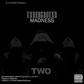 Underground Madness Two
