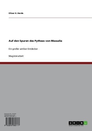Auf den Spuren des Pytheas von Massalia: Ein großer antiker Entdecker
