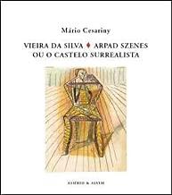 Vieira da Silva / Arpad Szenes ou o Castelo Surrealista Pintura de Vieira e de Szenes nos anos 1930 a 1940 em Lisboa