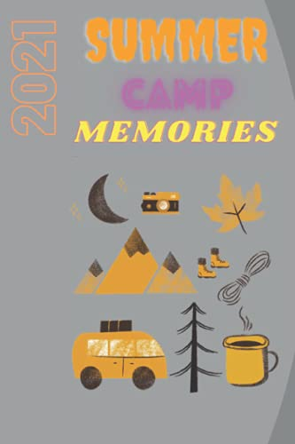 Summer Camp Journal Memories 2021: Vacation Memory Book For Teens, Boys or Girls | Notebook For Writing, Drawing, Sketching and Notes,Camping Journal ... gift,Summer Camp Diary,Size 6''x 9''