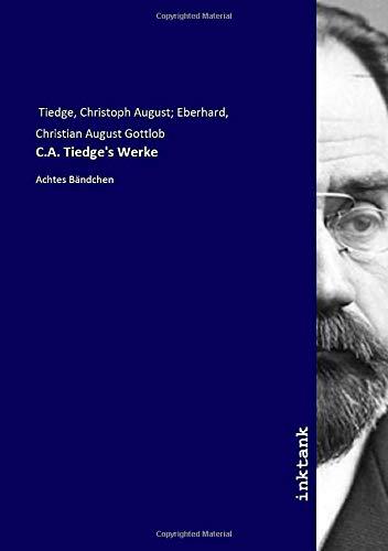 C.A. Tiedge's Werke: Achtes Bändchen