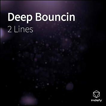 Deep Bouncin