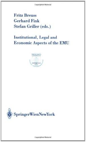 Institutional, Legal and Economic Aspects of the EMU (Europainstitut Wirtschaftsuniversität Wien Schriftenreihe Europainstitut Wirtschaftsuniversität Wien Publication Series, Band 23)