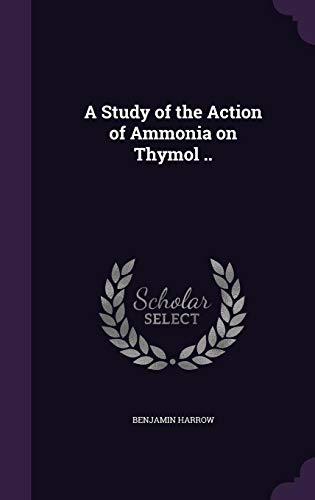 A Study of the Action of Ammonia on Thymol ..