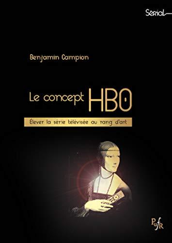 Le concept HBO: Elever la série télévisée au rang dart