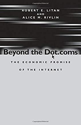 Beyond the Dot.coms: The Economic Promise of the Internet