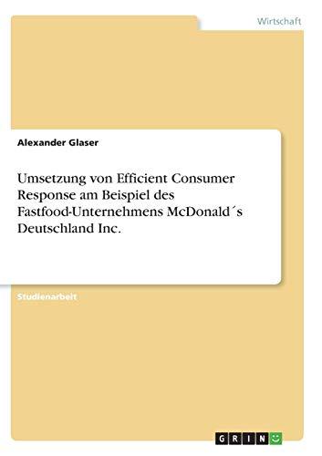 Umsetzung von Efficient Consumer Response am Beispiel des Fastfood-Unternehmens McDonald´s Deutschland Inc.