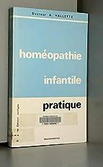 Homéopathie infantile pratique de Docteur André Vallette