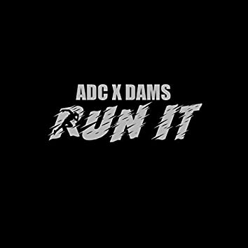 Run It (feat. Dams)